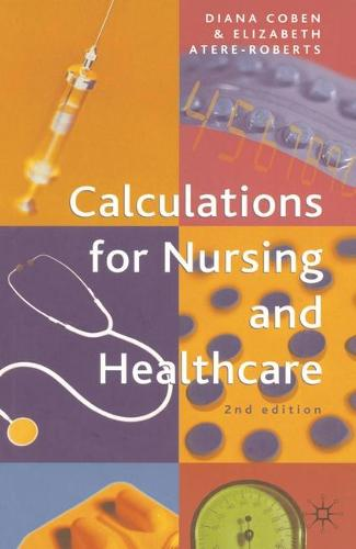 Calculations for Nursing and Healthcare: 2nd edition (Paperback)