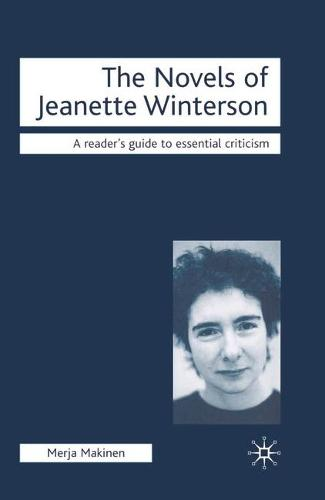 The Novels of Jeanette Winterson - Readers' Guides to Essential Criticism (Paperback)
