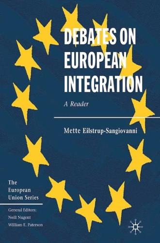 Debates on European Integration: A Reader - The European Union Series (Hardback)