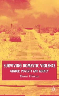 Surviving Domestic Violence: Gender, Poverty and Agency (Hardback)