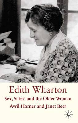 Edith Wharton: Sex, Satire and the Older Woman (Hardback)