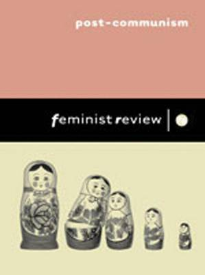 Post-Communism: Issue 76: Women's Lives in Transition - Feminist Review (Paperback)