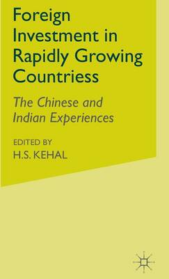 Foreign Investment in Rapidly Growing Countries: The Chinese and Indian Experiences (Hardback)