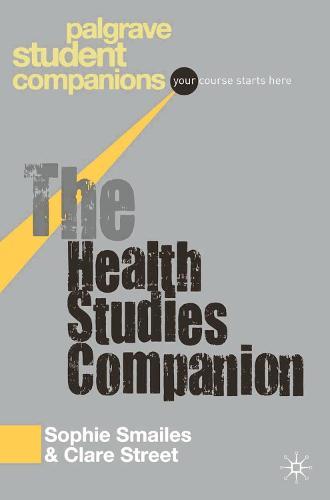 The Health Studies Companion - Macmillan Student Companions Series (Paperback)