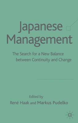 Japanese Management: The Search for a New Balance between Continuity and Change (Hardback)