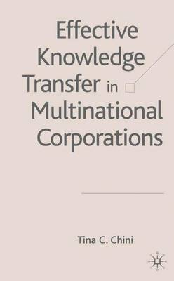 Effective Knowledge Transfer in Multinational Corporations (Hardback)