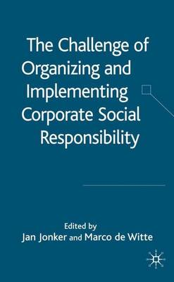 The Challenge of Organising and Implementing Corporate Social Responsibility (Hardback)