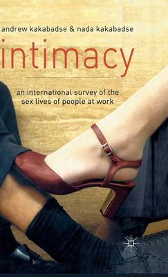Intimacy: An International Survey of the Sex Lives of People at Work (Hardback)