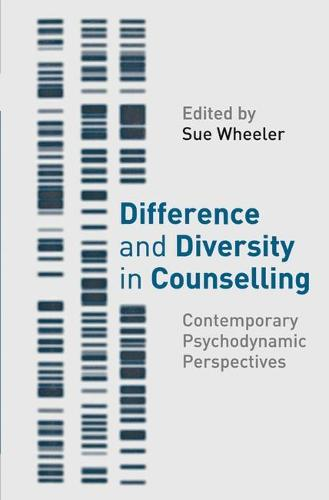 Difference and Diversity in Counselling: Contemporary Psychodynamic Approaches (Paperback)