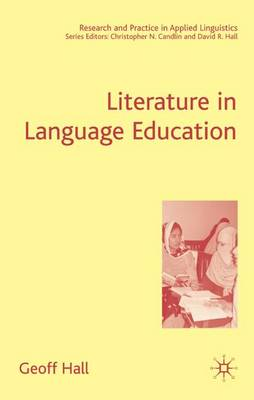 Literature in Language Education - Research and Practice in Applied Linguistics (Hardback)