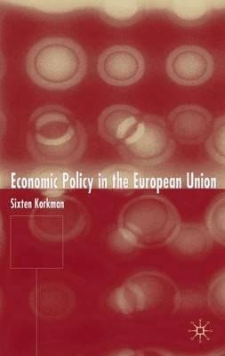 Economic Policy in the European Union (Hardback)