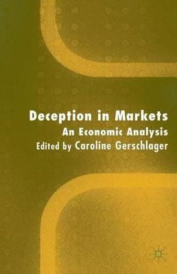 Deception in Markets: An Economic Analysis (Hardback)
