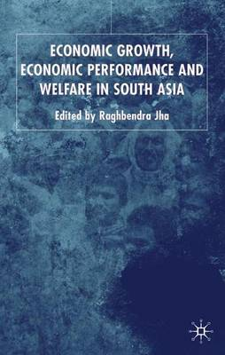 Economic Growth, Economic Performance and Welfare in South Asia (Hardback)