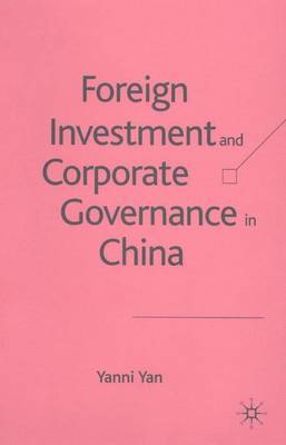 Foreign Investment and Corporate Governance in China (Hardback)