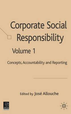 Corporate Social Responsibility: Volume 1: Concepts, Accountability and Reporting (Hardback)