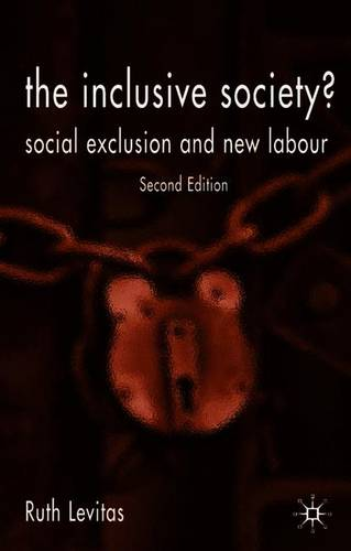 The Inclusive Society?: Social Exclusion and New Labour (Paperback)