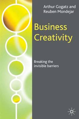 Business Creativity: Breaking the Invisible Barriers (Hardback)
