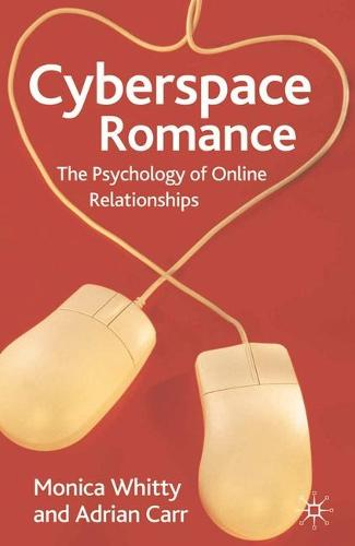 Cyberspace Romance: The Psychology of Online Relationships (Paperback)