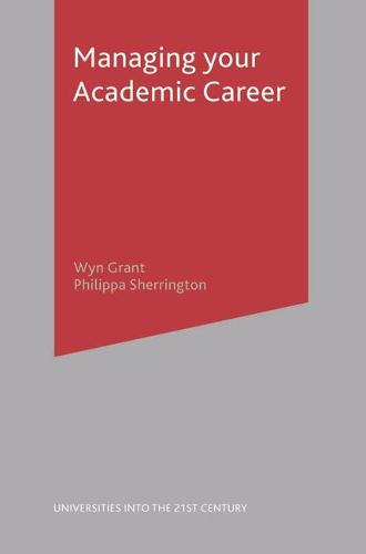 Managing Your Academic Career - Universities into the 21st Century (Paperback)