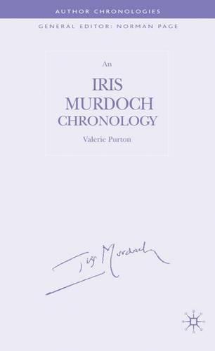 An Iris Murdoch Chronology - Author Chronologies Series (Hardback)