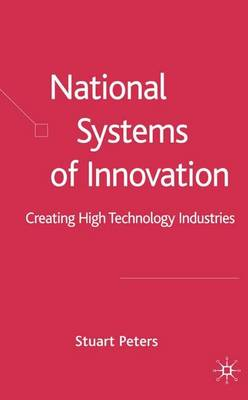 National Systems of Innovation: Creating High Technology Industries (Hardback)