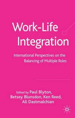 Work-Life Integration: International Perspectives on the Balancing of Multiple Roles (Hardback)