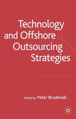 Technology and Offshore Outsourcing Strategies (Hardback)