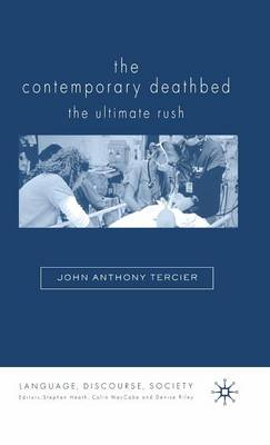 The Contemporary Deathbed: The Ultimate Rush - Language, Discourse, Society (Hardback)
