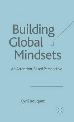 Building Global Mindsets: An Attention-Based Perspective (Hardback)