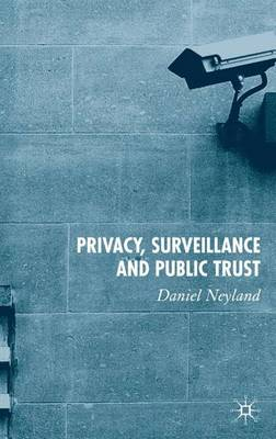 Privacy, Surveillance and Public Trust (Hardback)