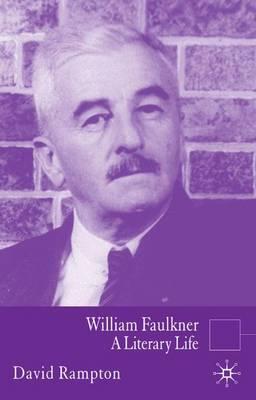William Faulkner: A Literary Life - Literary Lives (Hardback)