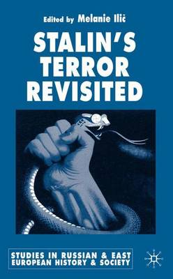 Stalin's Terror Revisited - Studies in Russian and East European History and Society (Hardback)