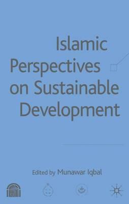 Islamic Perspectives on Sustainable Development (Hardback)