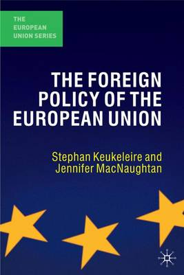 The Foreign Policy of the European Union - The European Union Series (Paperback)