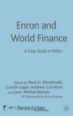 Enron and World Finance: A Case Study in Ethics (Hardback)
