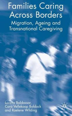 Families Caring Across Borders: Migration, Ageing and Transnational Caregiving (Hardback)