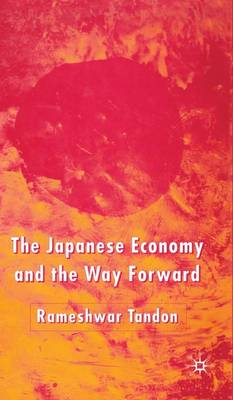 The Japanese Economy and the Way Forward (Hardback)