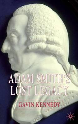 Adam Smith's Lost Legacy (Hardback)