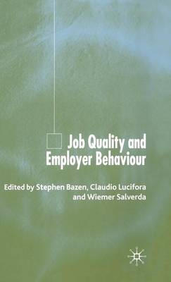Job Quality and Employer Behaviour (Hardback)