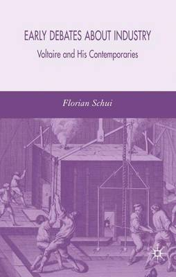 Early Debates about Industry: Voltaire and His Contemporaries (Hardback)
