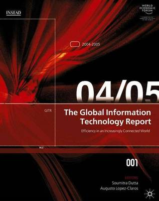 The Global Information Technology Report 2004-2005 (Paperback)