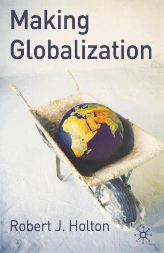 Making Globalisation (Paperback)