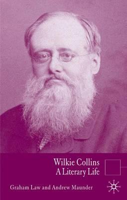 Wilkie Collins: A Literary Life - Literary Lives (Hardback)