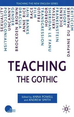Teaching the Gothic - Teaching the New English (Paperback)