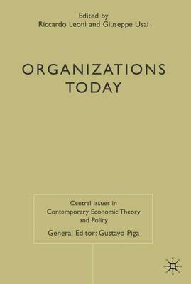 Organizations Today - Central Issues in Contemporary Economic Theory and Policy (Hardback)