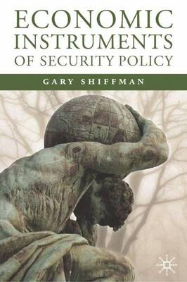 Economic Instruments of Security Policy: Influencing Choices of Leaders (Hardback)