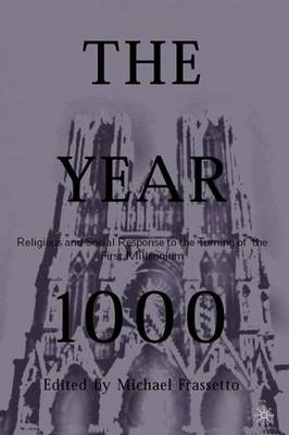The Year 1000: Religious and Social Response to the Turning of the First Millennium (Hardback)