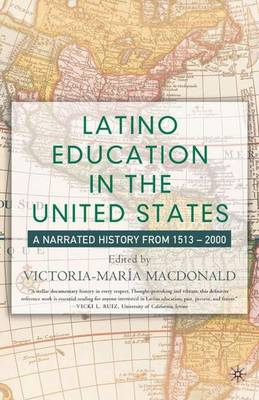 Latino Education in the United States: A Narrated History from 1513-2000 (Paperback)