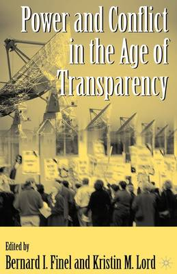 Power and Conflict in the Age of Transparency (Paperback)