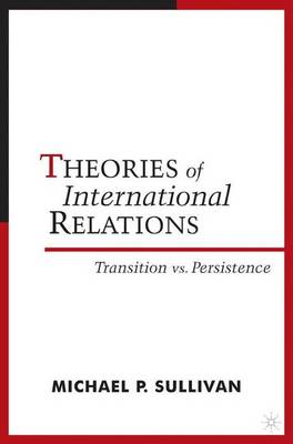 Theories of International Relations: Transition vs Persistence (Paperback)
